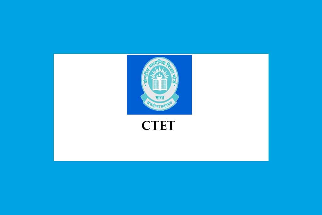 CTET JULY 2020 – Central Teacher Eligibility Test July 2020