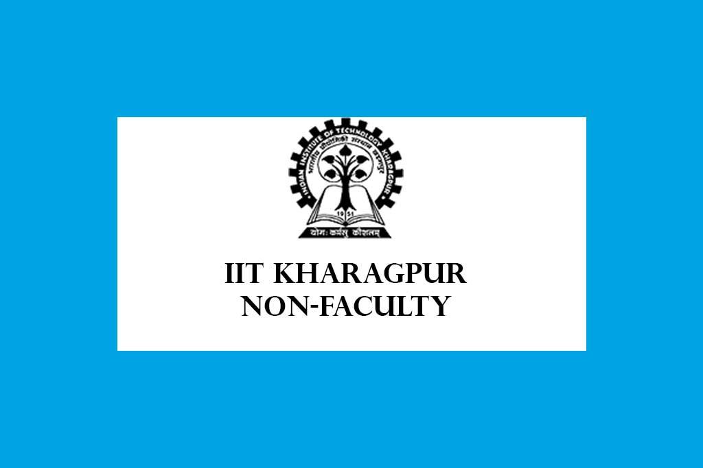 IIT Kharagpur Non-Faculty Recruitment 2020 – 88 Posts
