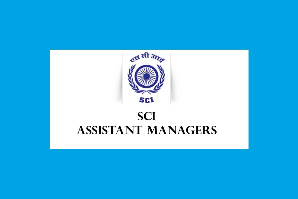 SCI Assistant Managers on Contract Recruitment 2020 – 46 Posts