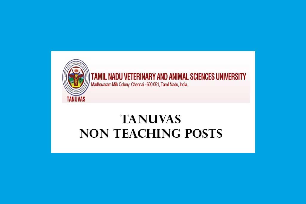 TANUVAS Non Teaching Recruitment 2020 – 67 Posts