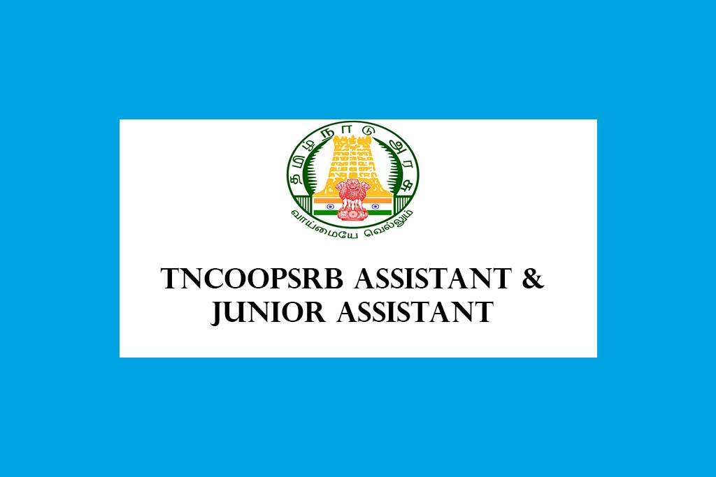 TNCOOPSRB Assistant & Junior Assistant in Apex Cooperative Institutions Recruitment 2020 – 300 Posts