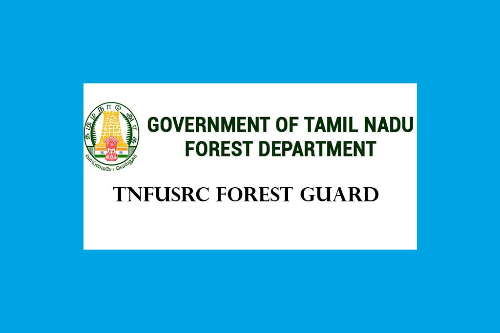 TNFUSRC Direct recruitment Forest Guard and Forest Guard with Driving Licence 2019-2020 320 posts