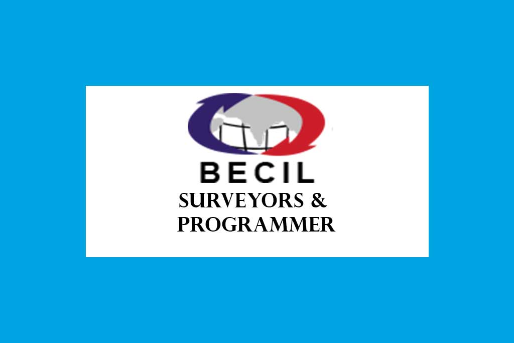 BECIL Surveyors and Programmer Recruitment 2020 – 77 Posts