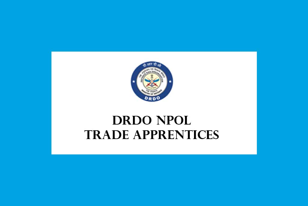 DRDO NPOL Trade Apprentices Recruitment 2020 – 41 Posts Walk in
