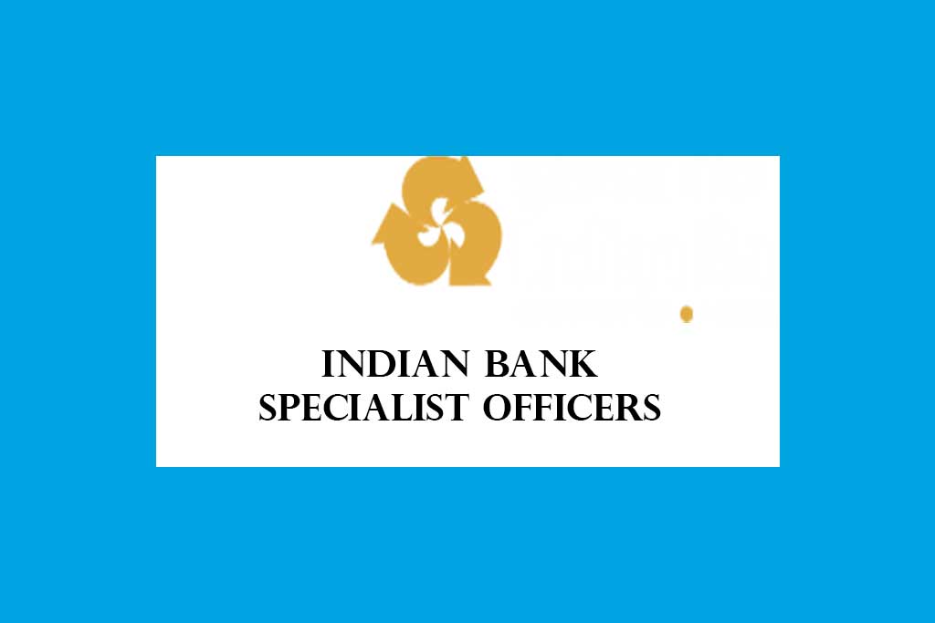 Indian Bank Specialist Officers 2019-2020 Recruitment – 138 Posts
