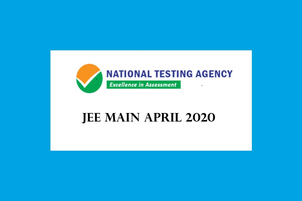 JEE Main April 2020 – BE BTech BArch and BPlanning Engineering Admission