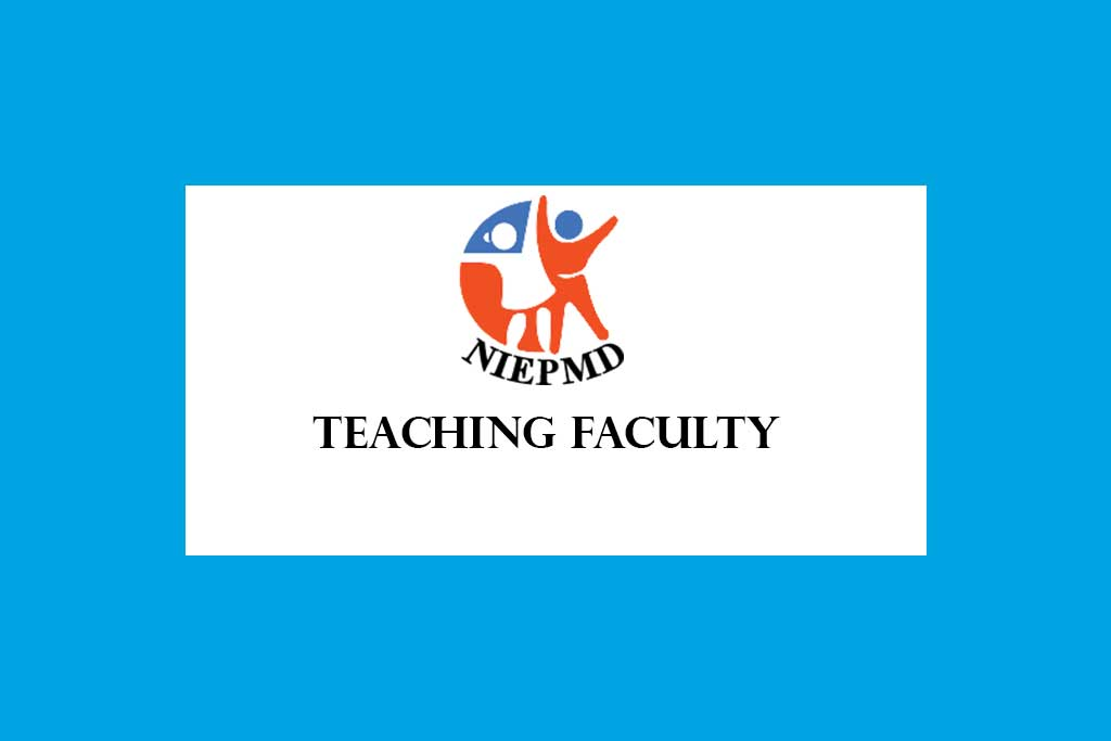 NIEPMD Teaching Faculty chennai Recruitment 2020 – 15 posts