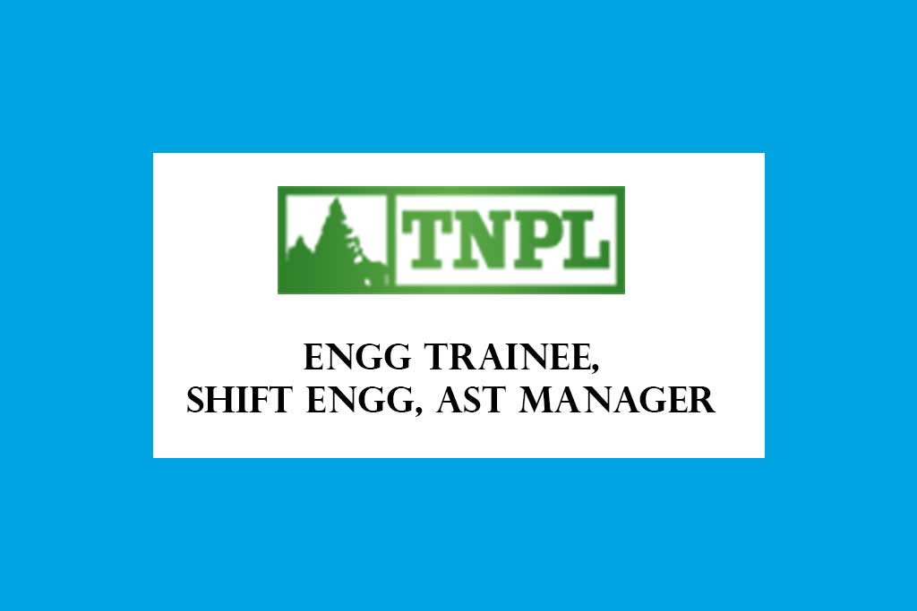 TNPL Graduate Engineer Trainee Shift Engineer Assistant Manager Requirement 2020 – 50 Posts