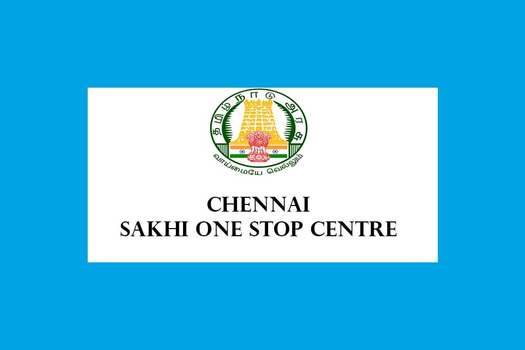 Chennai Sakhi One Stop Centre Recruitment 2020 – 17 Posts