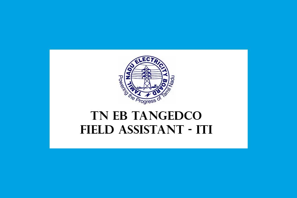 TANGEDCO Field Assistant Trainee Direct Recruitment 2021 – 2900 Posts ITI Jobs