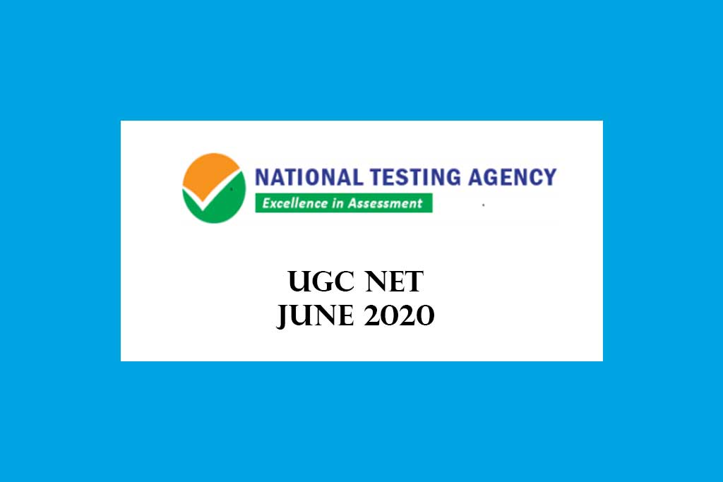 UGC NET JUNE 2020 – NTA University Grants Commission National Eligibility Test June 2020