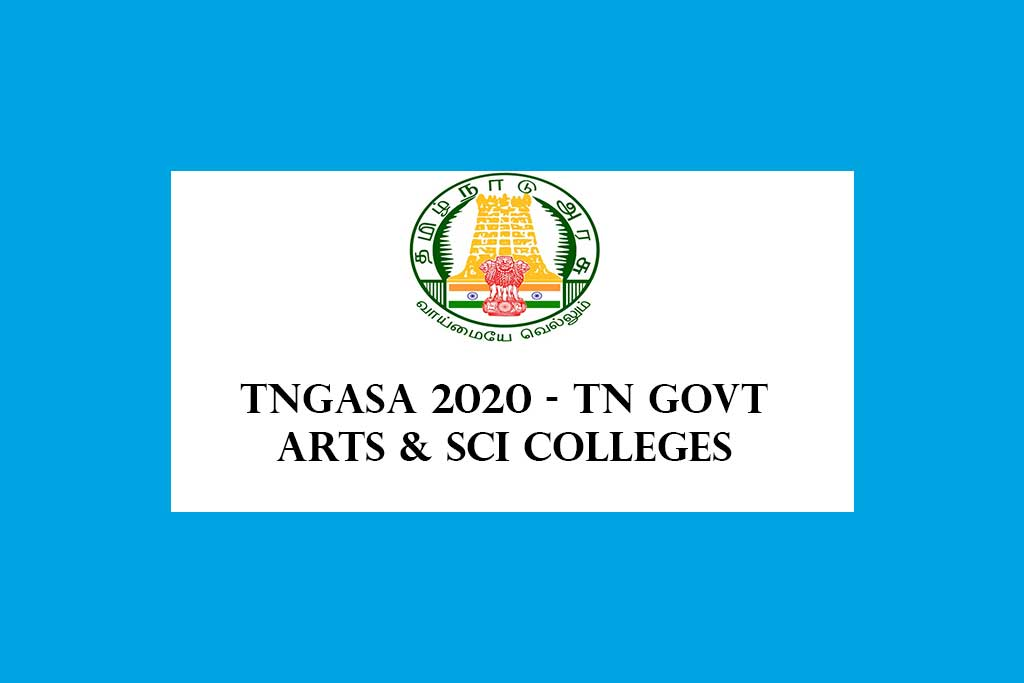 Tamilnadu Govt Arts and Science Colleges Online Admissions 2020 – TNGASA 2020