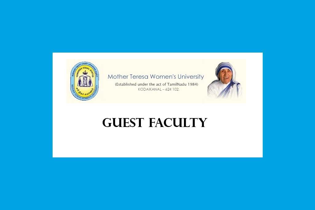 Mother Teresa Women's University Guest Faculty Recruitment 2020 – 7 Posts