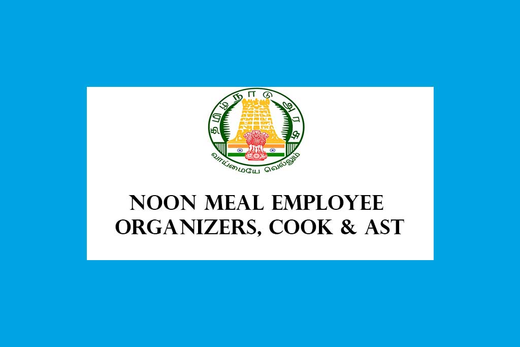 TN Social Welfare and NMP Noon Meal Employee Recruitment 2020 – 273 Organizers, Cooks & Assistants Posts