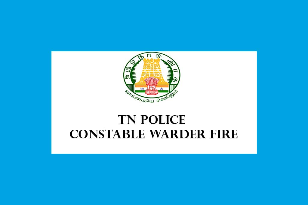 TNUSRB Recruitment 2020 Tamil Nadu Police Constable Warder Fireman 10906 Posts