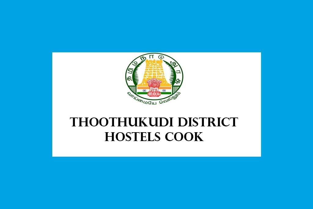 Thoothukudi District Hostels Recruitment 2020 – 44 Cook Posts