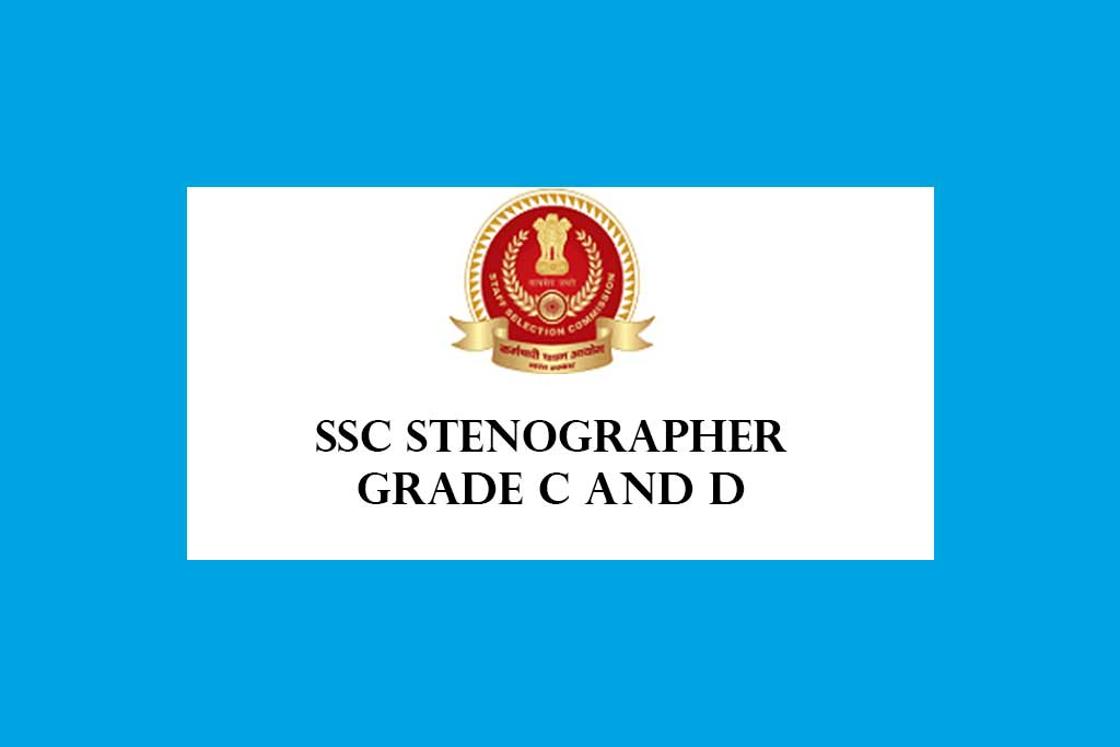SSC Stenographer Grade C and D Recruitment 2020