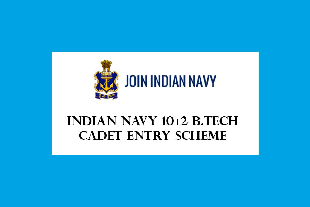 Indian Navy 10+2 B.Tech Cadet Entry Scheme Recruitment 2020 – 34 Posts