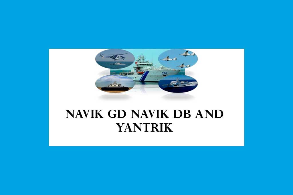 Indian Coast Guard NAVIK GD NAVIK DB and YANTRIK 02/2021 Batch – 358 Posts