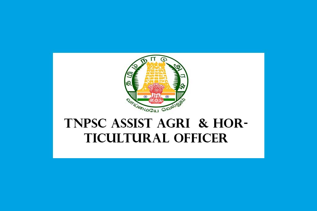TNPSC Assistant Agricultural & Horticultural Officer Recruitment 2021 – 429 Posts