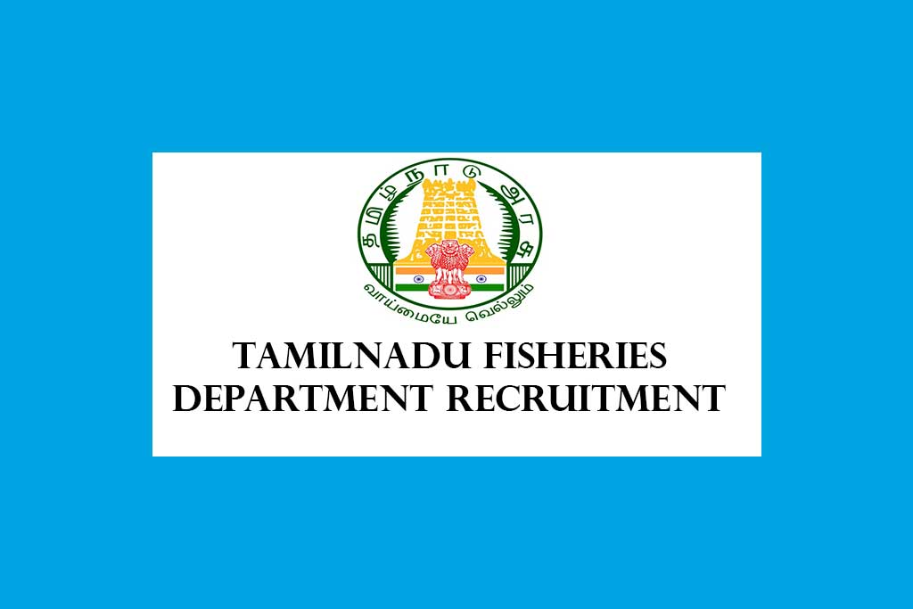 Tamilnadu Fisheries Department MTS Data Programme Manager Recruitment 2021 – 15 Posts