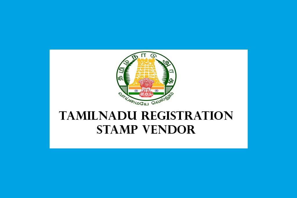 Tamilnadu Registration Department Stamp Vendor Recruitment 2021 – 790 Posts