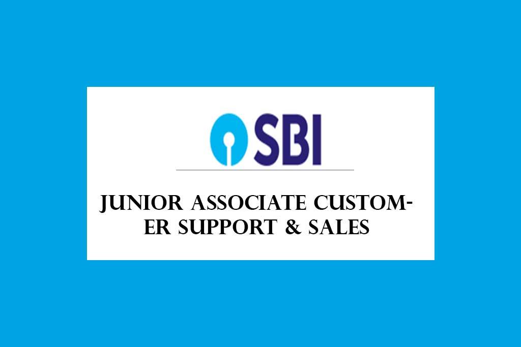SBI Junior Associate Customer Support and Sales Recruitment 2021 – 5237 Posts