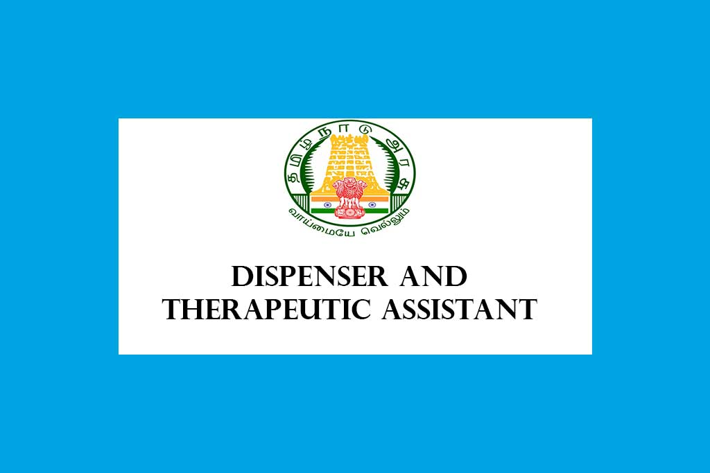 TN Health Dispenser and Therapeutic Assistant Recruitment 2021 – 555 Posts