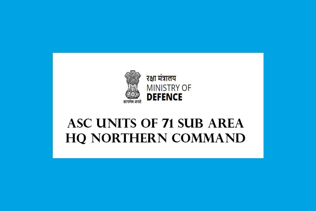 ASC Units of 71 Sub Area HQ Northern Command