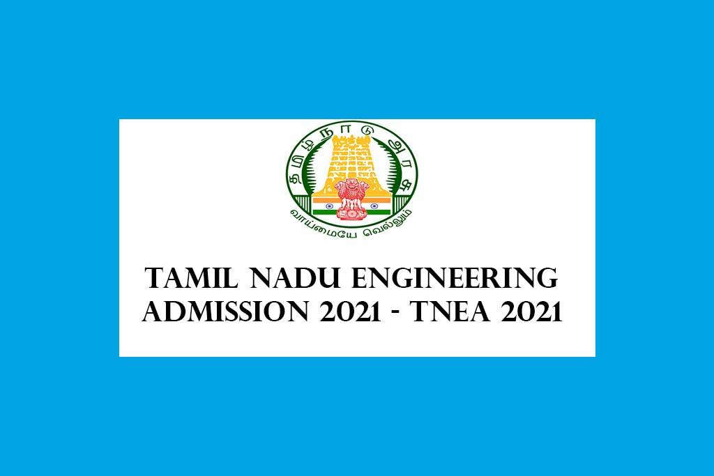 Tamil Nadu Engineering Admission 2021 – TNEA 2021